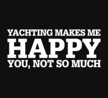 Happy Yachting T-shirt by musthavetshirts