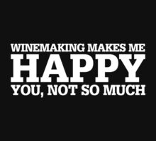 Happy Winemaking T-shirt by musthavetshirts