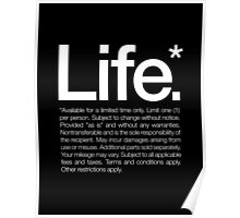 Life.* Available for a limited time only. Poster