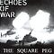&#x27;ECHOES OF WAR&#x27;  CD 2005 by thesquarepeg