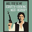 Will You Be My Scruffy-Looking Nerf-Herder? by QueenHare