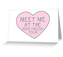 Meet me at the Honeymon Tour Greeting Card