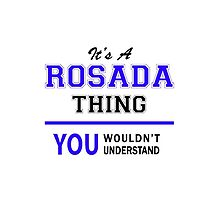 It's a ROSADA thing, you wouldn't understand !! by thestarmaker