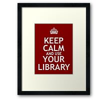 Keep Calm and Use Your Library Framed Print