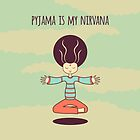 Pyjama is my Nirvana by freshinkstain
