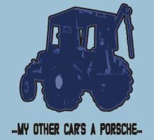 TRACTOR BLUE text: ...my other car's a porshe... by nayamina