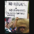 No Illegals? No Burritos! by bluelightning