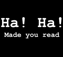 Ha! Ha! Made you read (white) by Fiona Doyle