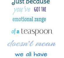 Emotional Range of a Teaspoon by SEA123