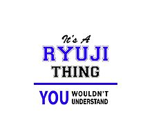 It's a RYUJI thing, you wouldn't understand !! by thestarmaker
