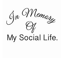 In memory of my social life  by frantasticcath