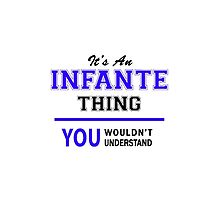 It's an INFANTE thing, you wouldn't understand !! by thenamer