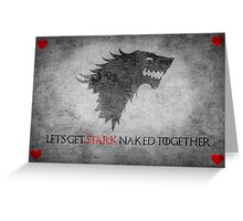 Game of Thrones Valentines: Let's get Stark naked Greeting Card