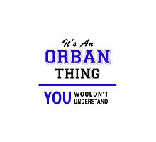 It's an ORBAN thing, you wouldn't understand !! by thenamer