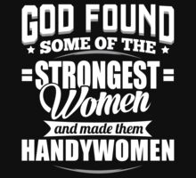 Strongest Handywomen T-shirt by musthavetshirts