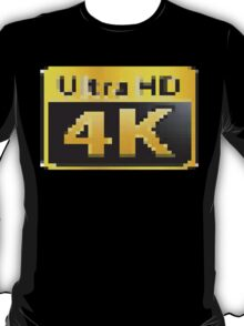 4K Ultra HD T-Shirt