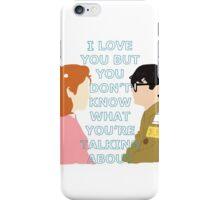 I love you but... iPhone Case/Skin