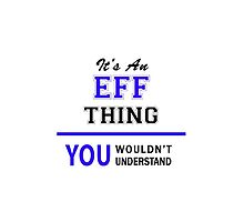 It's an EFF thing, you wouldn't understand !! by allnames