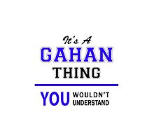 It's a GAHAN thing, you wouldn't understand !! by yourname