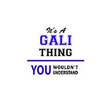 It's a GALI thing, you wouldn't understand !! by yourname