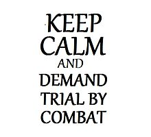 Keep Calm And Demand Trial By Combat by sskilers