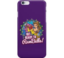 Get Ready To RumBelle! (Belle) (Beauty and the Beast) iPhone Case/Skin