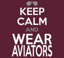 KEEP CALM and WEAR AVIATORS by TwigBean