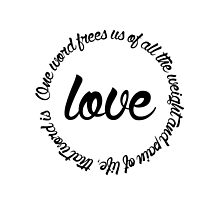 One Word Frees Us of All the Weight and Pain of Life, That Word is Love by TheIzzySquishy