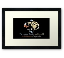 Avatar The Last Airbender : The greatest illusion of this world is the illusion of separation Framed Print