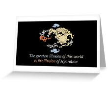 Avatar The Last Airbender : The greatest illusion of this world is the illusion of separation Greeting Card