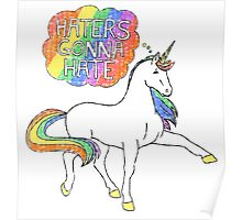 Haters gonna hate unicorn Poster