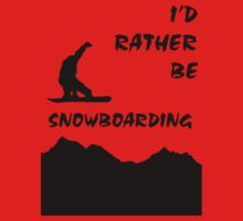 I'd Rather be Snowboarding! by Kalena Chappell