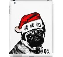 Christmas Pug Ho Ho No iPad Case/Skin