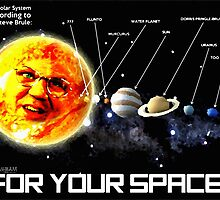THE PLANETS ACCORDING TO Dr. Steve Brule Design by SmashBam by SmashBam