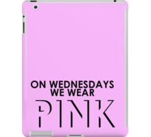 On Wednesdays We Wear Pink - Mean Girls Quote T-shirt iPad Case/Skin
