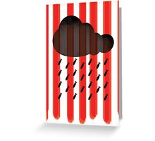 When it reigns, it pours. Greeting Card