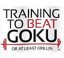 Training to beat Goku - Krillin - Black Letters Poster