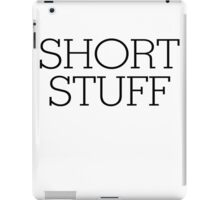 Short stuff iPad Case/Skin