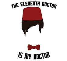 The Eleventh Doctor Is My Doctor Photographic Print