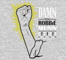 Damn you Robbie Munn!!! Kids Clothes