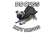 do pugs not drugs Photographic Print