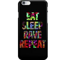 Eat Sleep Rave Repeat iPhone Case/Skin