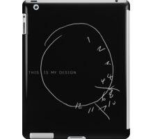 THIS IS MY DESIGN iPad Case/Skin