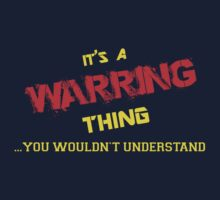 It's a WARRING thing, you wouldn't understand !! by itsmine