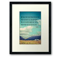 TS Eliot Travel Quote Poster Framed Print