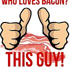 This Guy Loves Bacon by mralan