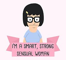 Tina Belcher - I'm A Strong Smart Sensual Woman by TurtlesSoup