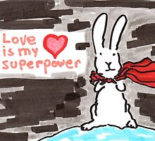 Love Is My Superpower by davidscohen