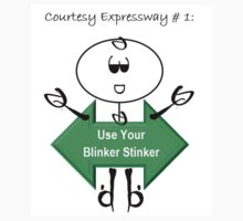 Use Your Blinker Stinker by CourtesyExpress