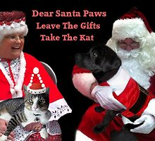 DEAR SANTA PAWS LEAVE THE GIFTS TAKE THE CAT ..PICTURE AND OR CARD by ✿✿ Bonita ✿✿ ђєℓℓσ